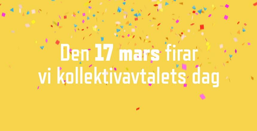 Kollektivavtalens dag 17 mars